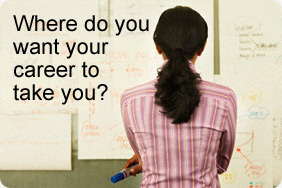 Where do you want your career to take you?